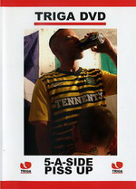 5-A-Side Piss Up