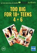 Too Big For Teens 4 + 6